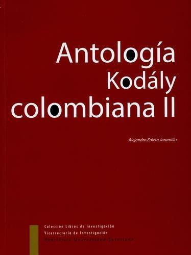 Antologia Kodaly Colombiana Ii