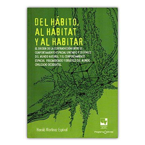 Del Habito Al Habitat Y Al Habitar