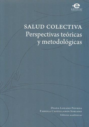 Salud Colectiva Perspectivas Teoricas Y Metodologicas