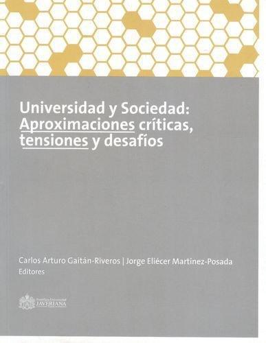 Universidad Y Sociedad: Aproximaciones Criticas, Tensiones Y Desafios