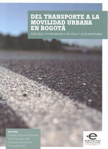 Del Transporte A La Movilidad Urbana En Bogota