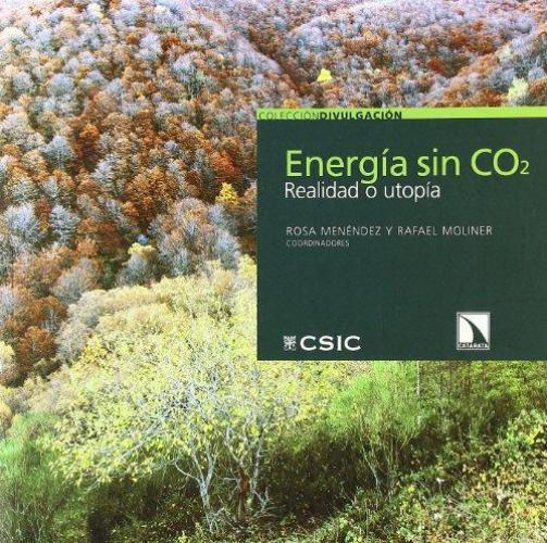 Energia Sin Co2 Realidad O Utopia