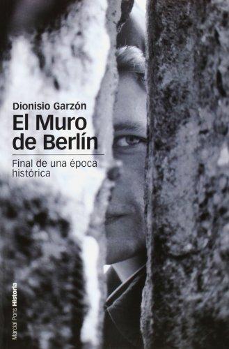 Muro De Berlin. Final De Una Epoca Historica, El
