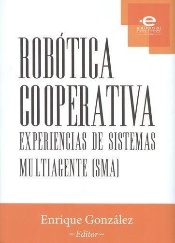 Robotica Cooperativa. Experiencias De Sistemas Multiagente (Sma)