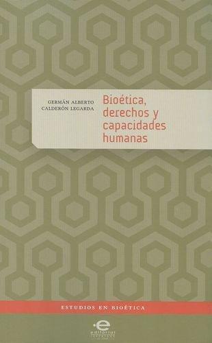 Bioetica Derechos Y Capacidades Humanas