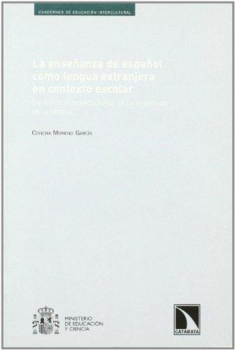 Enseñanza De Español Como Lengua Extranjera En Contexto Escolar, La