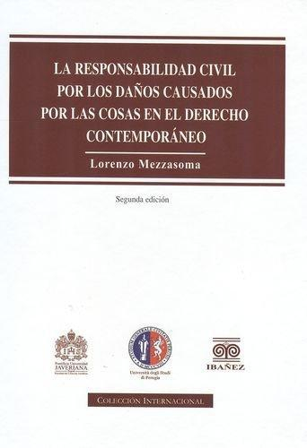 Responsabilidad Civil Por Los  Daños Causados Por Las Cosas En El Derecho Contemporaneo, La