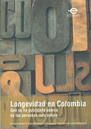 Longevidad En Colombia. Que Se Ha Publicado Acerca De Las Personas Mas Viejas
