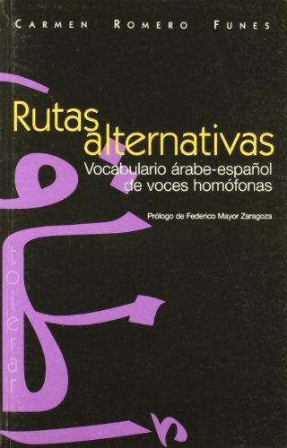 Rutas Alternativas. Vocabulario Arabe-Español De Voces Homofonas