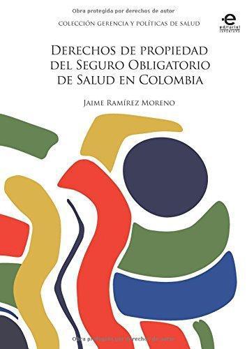 Derechos De Propiedad Del Seguro Obligatorio De Salud En Colombia