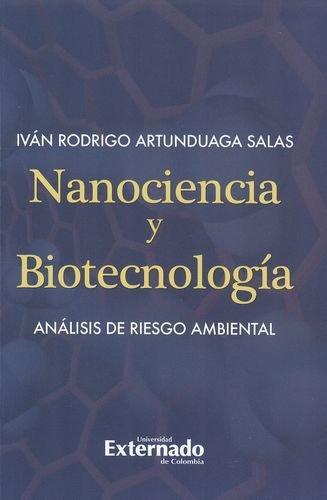 Nanociencia Y Biotecnologia. Analisis De Riesgo Ambiental