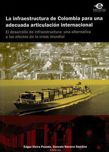 Infraestructura De Colombia Para Una Adecuada Articulacion Internacional, La