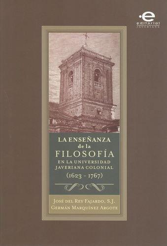 Enseñanza De La Filosofia En La Universidad Javeriana Colonial (1623-1767), La