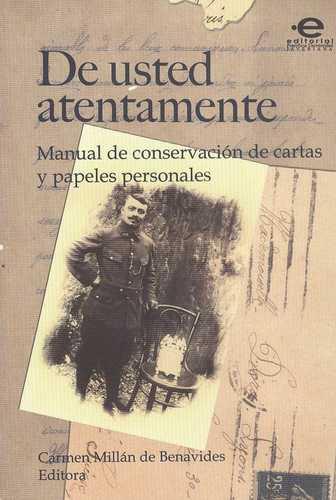 De Usted Atentamente. Manual De Conservacion De Cartas Y Papeles Personales