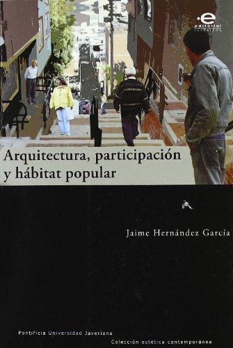 Arquitectura Participacion Y Habitat Popular