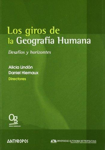 Giros De La Geografia Humana Desafios Y Horizontes, Los