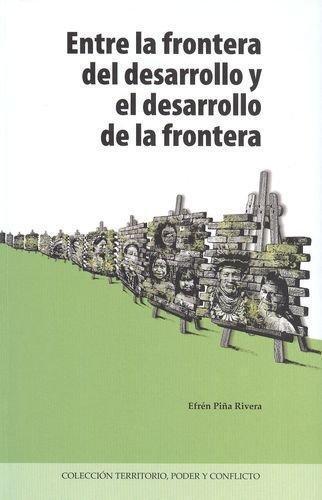 Entre La Frontera Del Desarrollo Y El Desarrollo De La Frontera