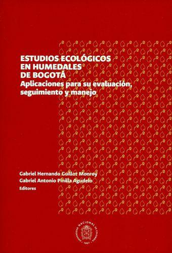 Estudios Ecologicos En Humedales De Bogota Aplicaciones Para Su Evaluacion Seguimiento Y Manejo