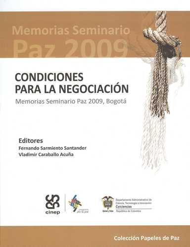 Condiciones Para La Negociacion. Memorias Seminario Paz 2009 Bogota