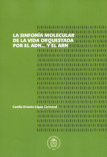 Sinfonia Molecular De La Vida Orquestada Por El Adn Y El Arn