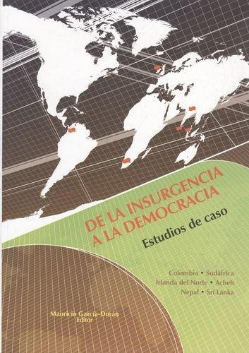 De La Insurgencia A La Democracia. Estudios De Caso