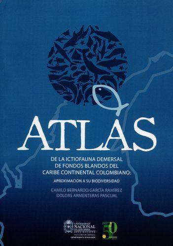 Atlas De La Ictiofauna Demersal De Fondos Blandos Del Caribe Continental Colombiano