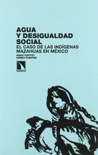 Agua Y Desigualdad Social. El Caso De Las Indigenas Mazahuas En Mexico