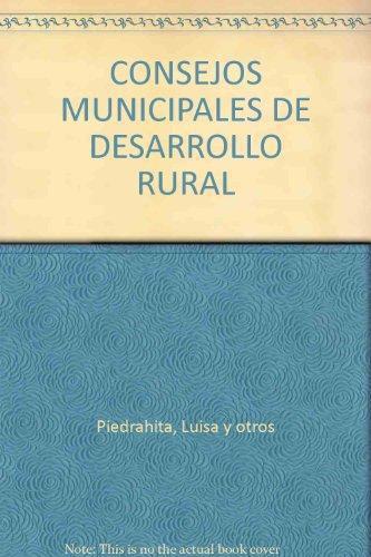 Consejos Municipales (Para Participar) De Desarrollo Rural