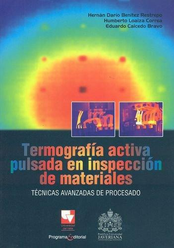 Termografia Activa Pulsada En Inspeccion De Materiales. Tecnicas Avanzadas De Procesado