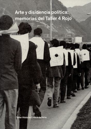 Arte Y Disidencia Politica: Memorias Del Taller 4 Rojo
