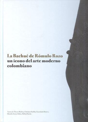 Bachue De Romulo Rozo. Un Icono Del Arte Moderno Colombiano, La