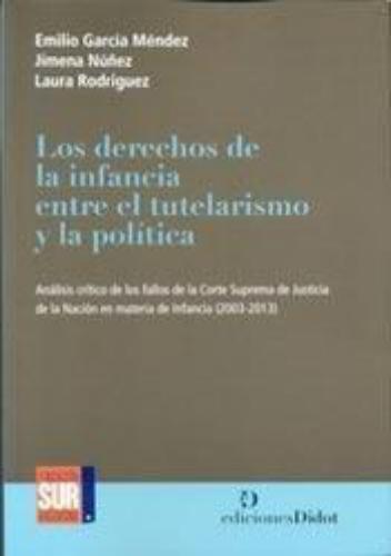 Derechos De La Infancia Entre El Tutelarismo Y La Politica, Los