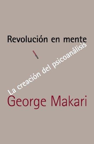Revolucion En Mente. La Creacion Del Psicoanalisis