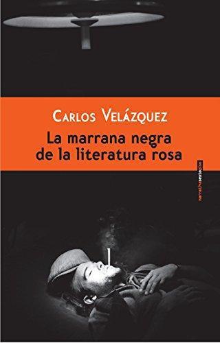 Marrana Negra De La Literatura Rosa, La
