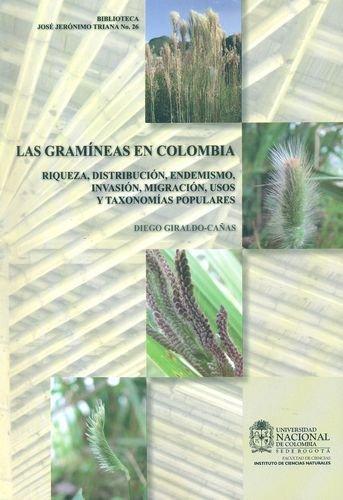 Gramineas En Colombia Riqueza Distribucion Endemismo Invasion Migracion Usos Y Taxonomias Populares, Las