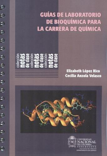 Guias De Laboratorio De Bioquimica Para La Carrera De Quimica