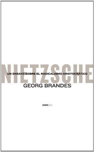 Nietzsche Un Ensayo Sobre El Radicalismo Aristocratico
